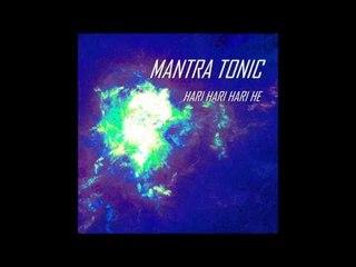 Mantra Tonic - Hari Hari Hari He