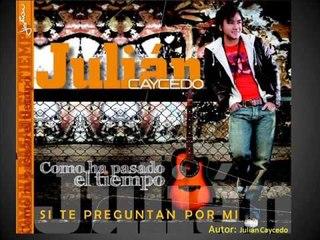 Si te preguntan por mi - Julián Caycedo