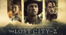 watch the lost city of z movie rating