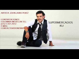 John Jairo Perez-Supermercados KU (Parranda)
