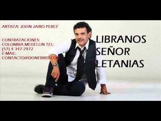 John Jairo Perez - Libranos Señor (Parranda)