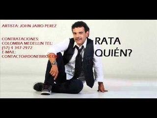 John Jairo Perez-Rata Quien (Parranda)