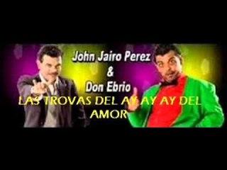 John Jairo Perez - Las Trovas Del Ay Ay Ay (Parranda)
