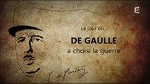 2e Guerre Mondiale - Le jour ou De Gaulle a choisit la guerre