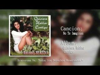 Corona Records - No Te Imaginas Antonio Heredia