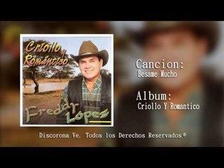 Besame Mucho / Freddy Lopez [ Criollo