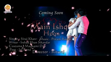 Main Ishq Hoon Teaser - Siraj Khan - Moxx Music - Coming Soon