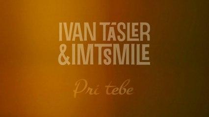 Ivan Tasler - Pri Tebe
