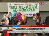 BT: Mga magkakaanak at magkakaibigang muslim, sama-samang nagdiwang sa Eid'l Adha