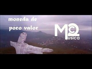 Moneda de Poco Valor - Mc2 Música [Vídeo Oficial]