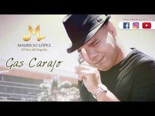 Mauricio López - Gas Carajo