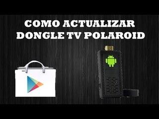 Como actualizar Dongle TV Polaroid |Play Store Integrada|