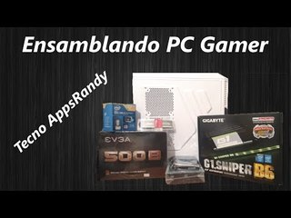 Ensamblando PC Gamer |Gama Media| Procesador Core i5 Grafica Gtx 960
