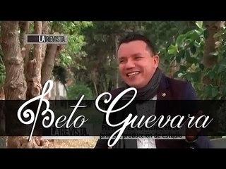 Beto Guevara - Esta Es Mi Historia (La Revista)