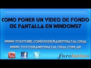 Como poner un video de fondo de pantalla en windows7