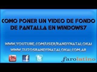 Como poner un video de fondo de pantalla en windows7
