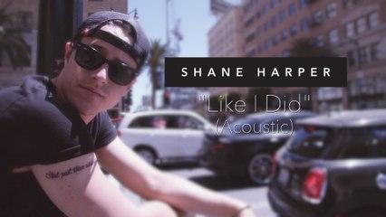 Shane Harper - Like I Did