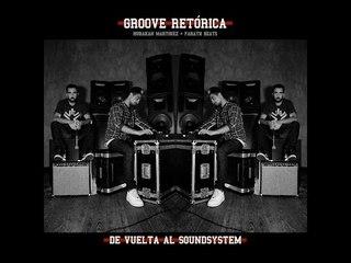 Groove Retórica - De Vuelta Al Soundsystem