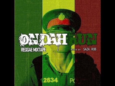 ON DAH RUN - REGGAE MIXTAPE by Saza Rob