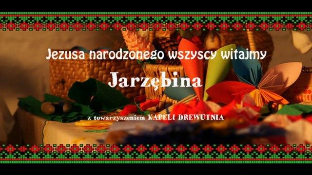 Jarzębina - Jezusa Narodzonego Wszyscy Witajmy