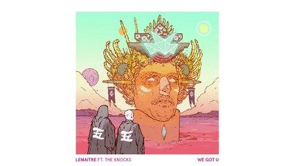 Lemaitre - We Got U