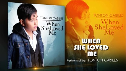 Tonton Cabiles - When She Loved Me