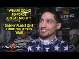 """Danny Garcia """"Fans can think what they want, I'm bringing excitement & fun"""