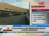 BT: Balasahan sa 400 immigration officer sa NAIA, isasagawa