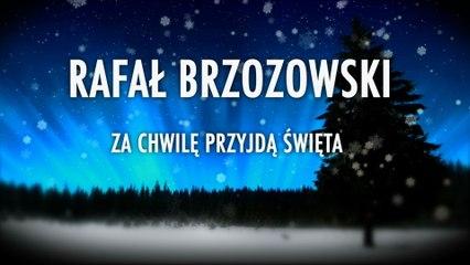 Rafal Brzozowski - Za Chwile Przyjda Swieta (Lyric Video)