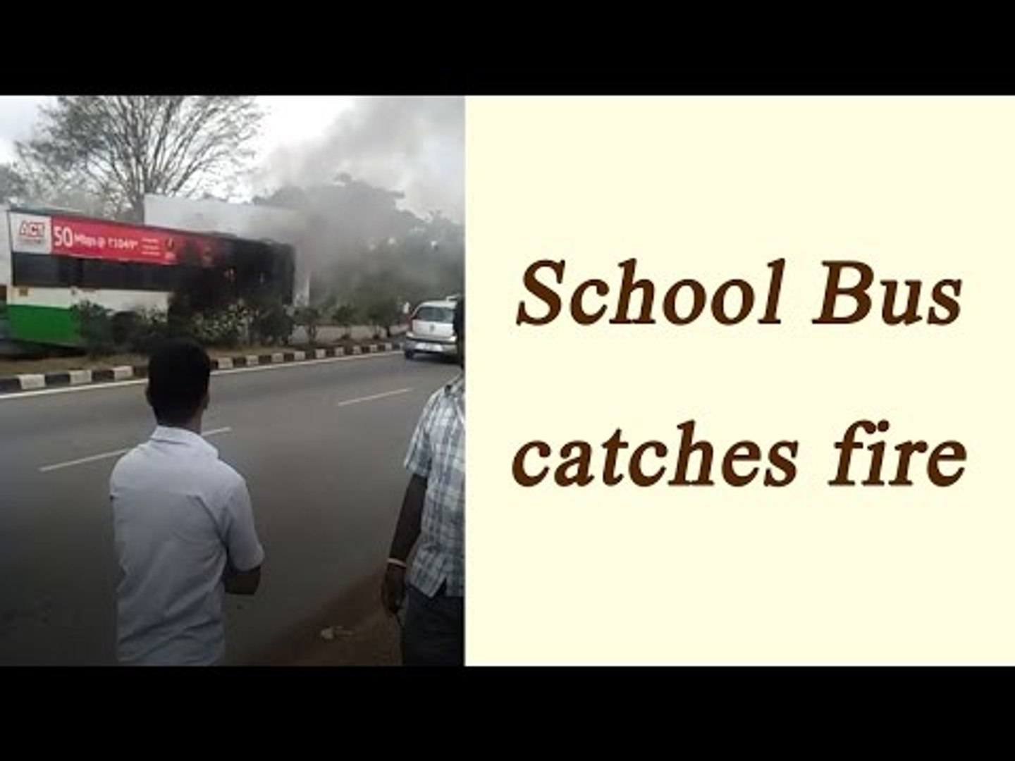 Bengaluru school bus catches fire, 50 students escape unhurt, Watch Video | Oneindia News