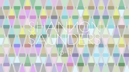 Shannon Saunders - LO-FI
