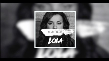 Lola - Black Heart