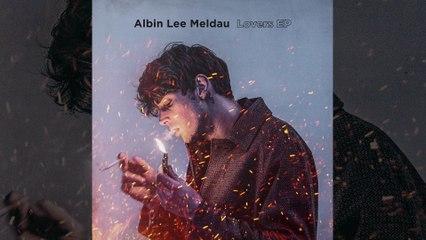 Albin Lee Meldau - Let Me Go