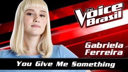 Gabriela Ferreira - You Give Me Something