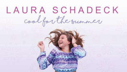 Laura Schadeck - Cool For The Summer