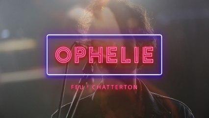 Feu! Chatterton - Ophélie
