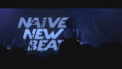 Naive New Beaters - Made To Last Long