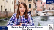 Natural Teeth Whitening Options That Work