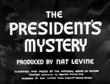 The Presidents Mystery (1936) MYSTERY