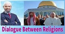 "Dr Zakir Naik Latest Speech 2017""Dialogue Between Religions""Islamic Research Foundation-Dr zakir naik Debates-Peace TV"