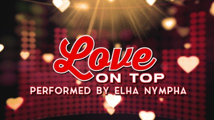Elha Nympha - Love On Top