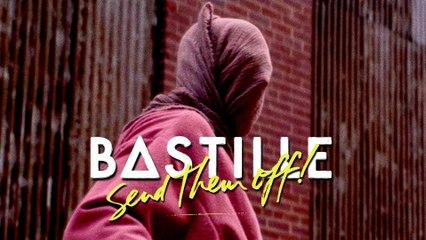 Bastille - Send Them Off!