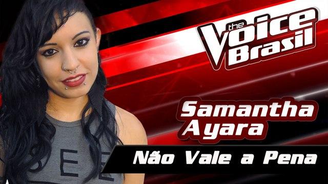 Samantha Ayara - Não Vale A Pena