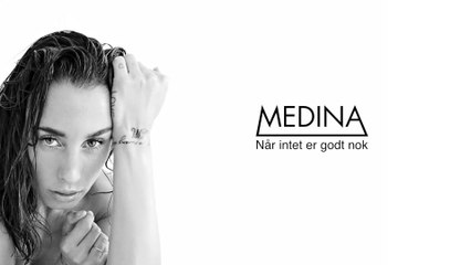 Medina - Når Intet Er Godt Nok