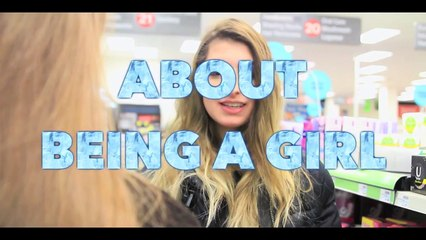 ORST Things About Being A Girl!