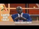CARTE SUR TABLE AVEC CHEIKH BAMBA DIÈYE  du 16 Avril 2017