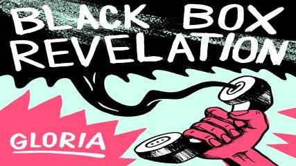 Black Box Revelation - Gloria