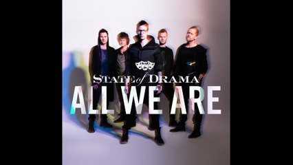 State Of Drama - All We Are