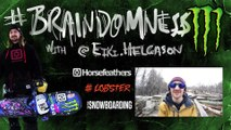 #Braindomness - Episode 9 - Darkslide on A Snowboard