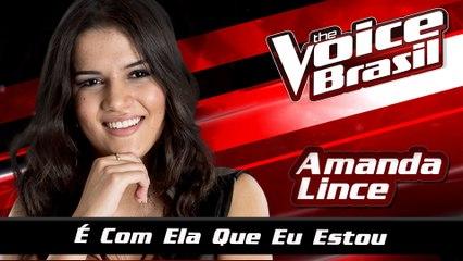 Amanda Lince - É Com Ela Que Eu Estou